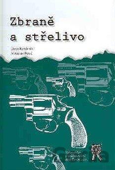 0e61e069e Kniha: Zbraně a střelivo(Libor Kovárník, Miroslav Rouč) za 14,24€   Gorila