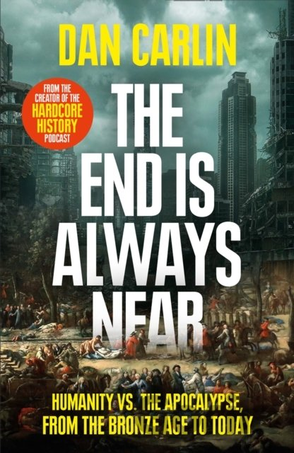 Kniha The End Is Always Near - Dan Carlin