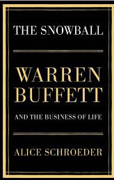 Kniha The Snowball : Warren Buffett and the Business of Life (Alice Schroeder) - Alice Schroeder