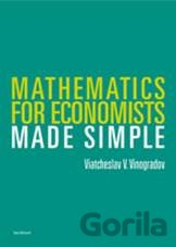 Kniha Mathematics for Economists. Made Simple  (Vinogradov, Viatcheslav) - Viatcheslav Vinogradov