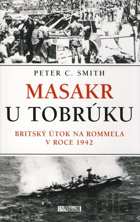 Kniha Masakr u Tobrúku (Peter C. Smith) - Peter C. Smith