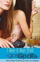 I Like it Like That (Cecily Von Ziegesar) (Paperback)