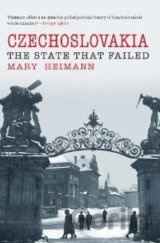 Czechoslovakia : State That Failed (Mary Heimann)