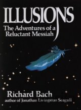 Illusions : The Adventures of a Reluctant Messiah (Richard Bach) (Paperback)