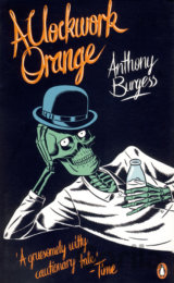 A Clockwork Orange (Penguin Essentials) (Anthony Burgess)