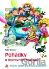 Pohádky o dopravních značkách - Zábava a poučení pro školáky i předškoláky (Pete