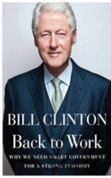 Back to Work: Why We Need Smart Government fo... (Bill Clinton)