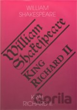 Král Richard II. / King Richard II (William Shakespeare)
