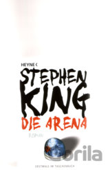 Die Arena: Under the Dome (Stephen King)