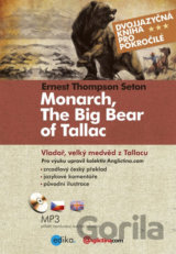 Monarch, The Big Bear of Tallacu Vladař, velký medvěd z Tallacu (Ernest Thompson