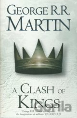 A Song of Ice and Fire (2) - A Clash of Kings... (George R. R. Martin)