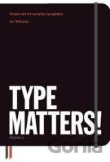 Type Matters! (Jim Williams , Foreword by Ben Casey) (Paperback)