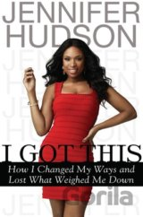 I Got This: How I Changed My Ways and Lost Wh... (Jennifer Hudson)