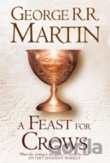 A Feast For Crows (Hardback reissue) (A Song... (George R. R. Martin)