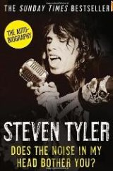 Does the Noise in My Head Bother You?: The Au... (Steven Tyler , David Dalton (C