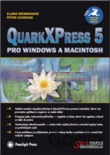 QuarkXPress 5 pro Windows a Macintosh (Elaine Weinmann, Peter Lourekas)