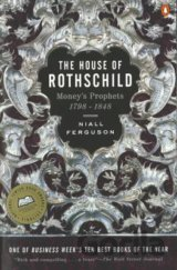 The House of Rothschild: Moneys Prophets 1798 - 1848