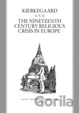 Kierkegaard and the Nineteenth Century Religious Crisis in Europe