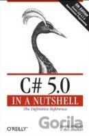 C# 5.0 in a Nutshell: The Definitive Referenc... (Joseph Albahari, Ben Albahari)