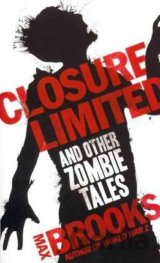 Closure, Limited and other Zombie Tales (Paperback (Max Brooks)