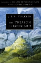 The Treason of Isengard: The History Of The L... (Christopher Tolkien, J. R. R.
