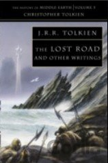 The Lost Road: and Other Writings (The Histor... (Christopher Tolkien, J. R. R.