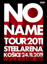 NO NAME: TOUR 2011 STEEL ARENA KOSICE 24.11.2011