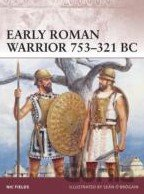 Early Roman Warrior 753 - 321 BC