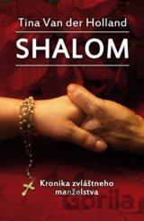 Shalom - Kronika zvláštneho manželstva (Van der Holland Tina)