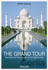 The Grand Tour (Harry Seidler (Photographer)) (Hardcover)