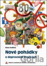 Nové pohádky o dopravních značkách (Peter Stoličný)