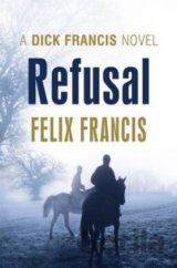 Refusal (Dick Francis Novel) (Felix Francis) (Hardcover)