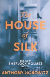 The House of Silk: The New Sherlock Holmes No... (Anthony Horowitz)