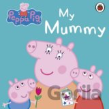 Peppa Pig: My Mummy (Lady Bird) (Hardcover)