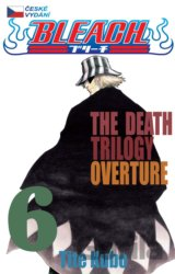 Bleach 6: The Death Trilogy Overture (Tite Kubo)