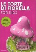 Le torte di Fiorella: For Kids