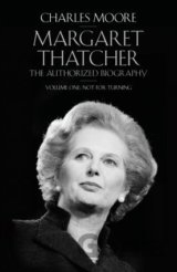 Margaret Thatcher: The Authorized Biography,... (Charles Moore)