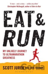 Eat and Run: My Unlikely Journey to Ultramara... (Scott Jurek , Steve Friedman)