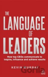 The Language of Leaders: How Top CEOs Communicate (Kevin Murray)