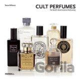 Cult Perfumes: The World's Most Exclusive Per... (Tessa Williams)