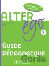 Alter Ego 2 Guide Pedagogique (Kizirian, M. - Ne. M. F. - Sampsonis, B.) [paperb