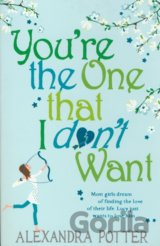 You're the One That I Don't Want (Alexandra Potter) (Paperback)