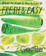 Fresh & Easy: What to Cook & How to Cook it (... (Jane Hornby)