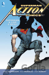 Superman Action Comics 1 - Superman a lidé z oceli (Morrison Grant, Morales Rags