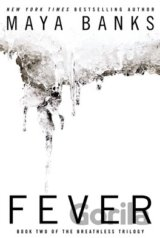 Fever (Breathless Trilogy): Maya Banks