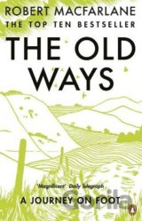 The Old Ways: A Journey on Foot (Robert Macfarlane) (Paperback)
