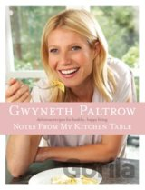 Notes from my Kitchen Table  (Gwyneth Paltrow)