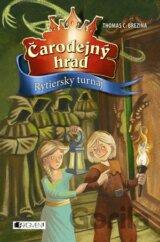 Čarodejný hrad 3 – Rytiersky turnaj (Brezina Thomas)