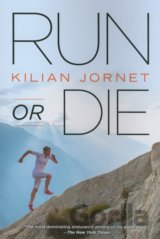 Run or Die (Kilian Jornet) (Paperback)