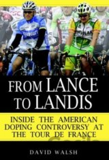 From Lance to Landis: Inside the American Dop... (David Walsh)